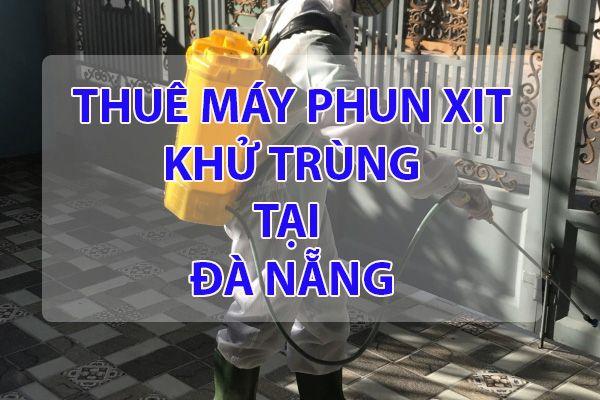 Cho thuê máy phun thuốc khử trùng tại Đà Nẵng