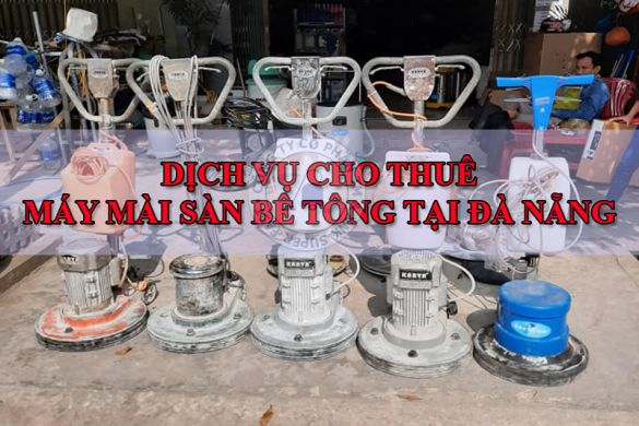 Dịch vụ cho thuê máy mài bê tông tại Đà Nẵng