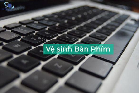 Vệ sinh bàn phím laptop hiệu quả và đơn giản