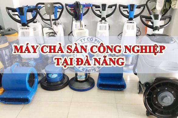 Máy Chà Sàn Công Nghiệp Tại Đà Nẵng Chính Hãng Giá Rẻ